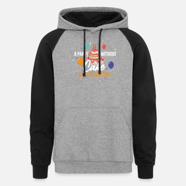 No Party Without A Cake Funny Baking Gift - Unisex Colorblock Hoodie