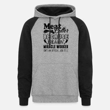 Cutter Meat Cutter Job Title Shirt - Unisex Colorblock Hoodie