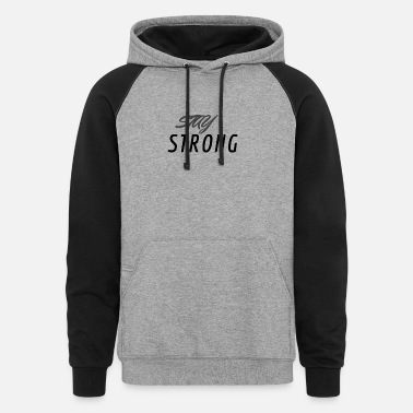 STAY STRONG - Unisex Colorblock Hoodie