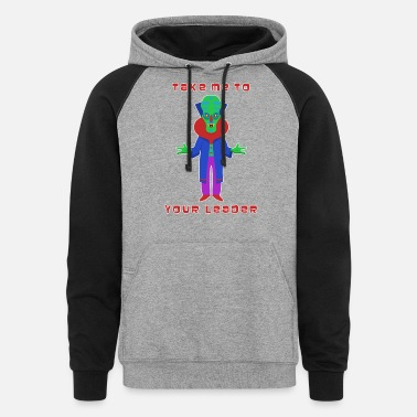 Take Me To Your Leader Alien - Unisex Colorblock Hoodie