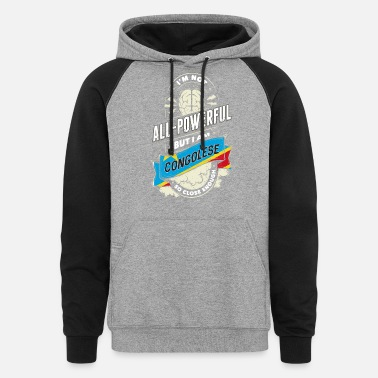 I Love Congo I'm Not All Powerful But I Am Congolese - Unisex Colorblock Hoodie