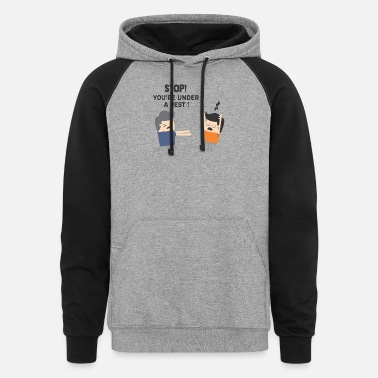 Stop Youre Under A Rest Stop - You're Under A Rest - Unisex Colorblock Hoodie