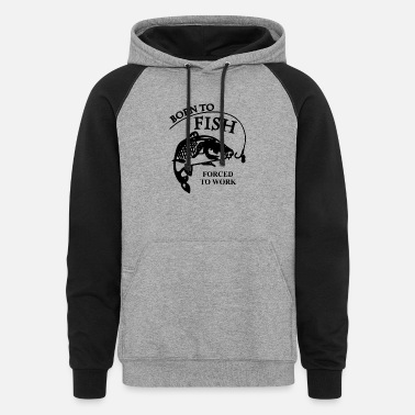 Fishing Mens Born To Fish Fishing - Unisex Colorblock Hoodie