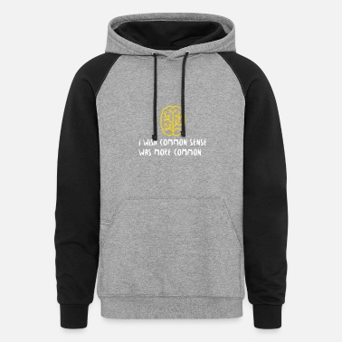 Insight I Wish Common Sense Was More Common - Unisex Colorblock Hoodie