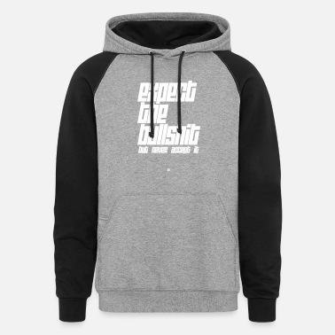 Expect The Bullshit - Unisex Colorblock Hoodie