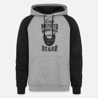 Only Matured Minds Keep Beard - Unisex Colorblock Hoodie