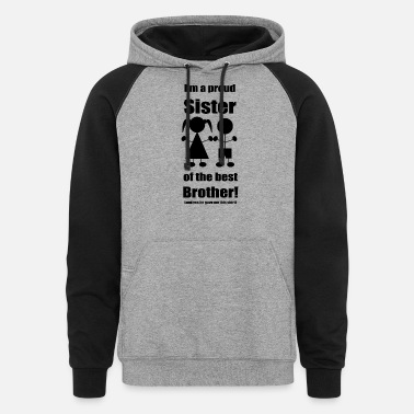 Siblings Sisters' Gift Shirt from the best Brother! - Unisex Colorblock Hoodie