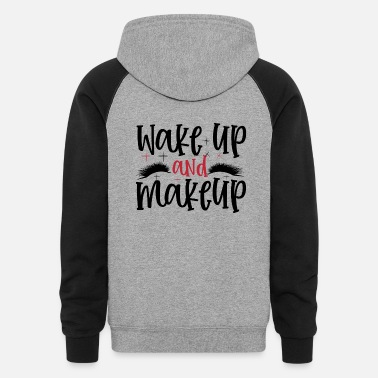 Lips Wake Up And Make Up Gift - Unisex Colorblock Hoodie