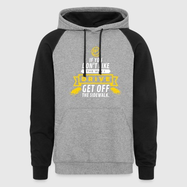 Get Off The Sidewalk! - Colorblock Hoodie