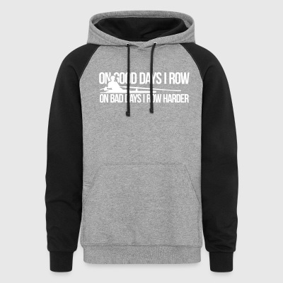 On bad days I row harder! - Colorblock Hoodie