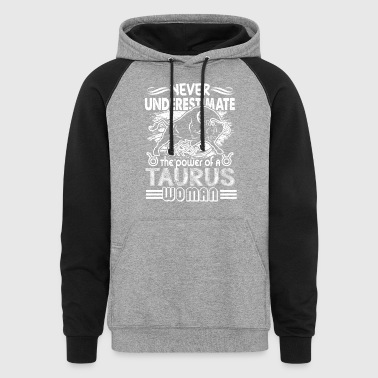 THE POWER OF A TAURUS WOMAN SHIRT - Colorblock Hoodie