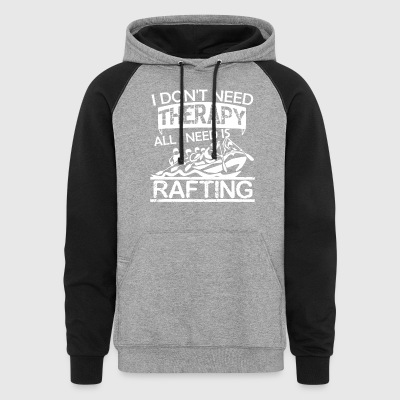 All I Need Is Rafting Shirt - Colorblock Hoodie
