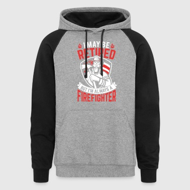 Firefighter Retired - Colorblock Hoodie