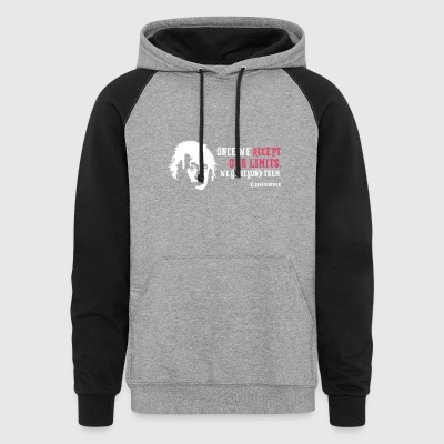 Albert Einstein Once We Accept Our Limits - Colorblock Hoodie