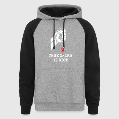 True Crime Addict - Colorblock Hoodie