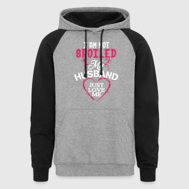 I Am Not Spoiled My Husband T Shirt - Colorblock Hoodie