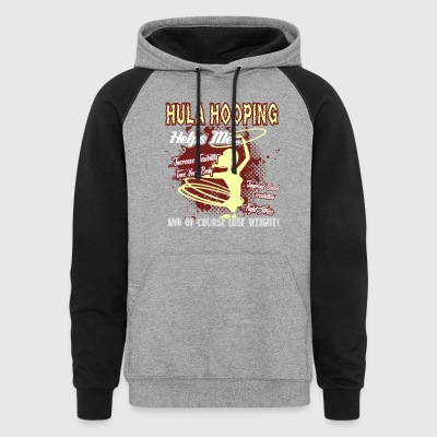 I Love Hula Hooping Shirt - Colorblock Hoodie