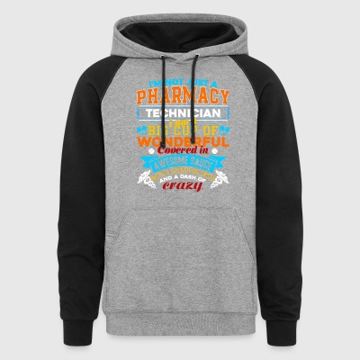 I'm Not Just A Pharmacy Shirt - Colorblock Hoodie
