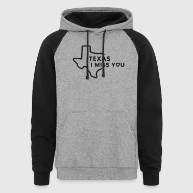 TEXAS I MISS YOU T-SHIRTS - Colorblock Hoodie