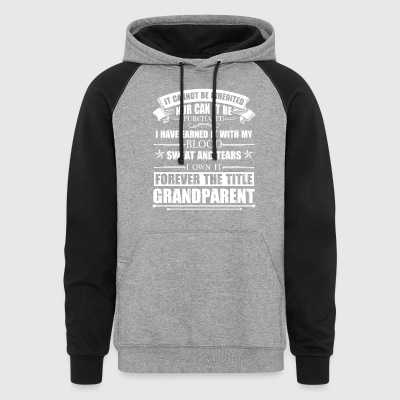 Grandparent Forever The Title Shirt - Colorblock Hoodie