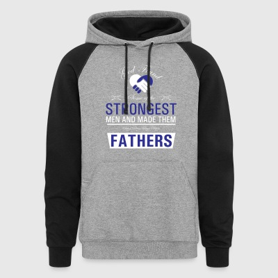 Strongest Men are Fathers Uplifting T shirt - Colorblock Hoodie