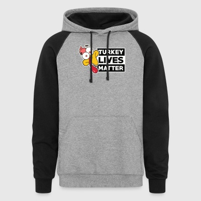 THANKSGIVING TURKEY LIVES MATTER Tshirt - Colorblock Hoodie