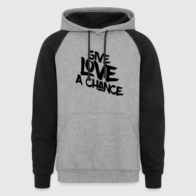 Give Love a Chance - Colorblock Hoodie