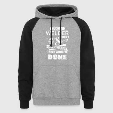 I'm A Welder T-Shirts - Colorblock Hoodie