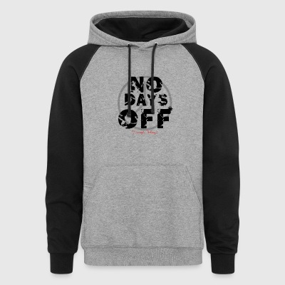 no days off - Colorblock Hoodie