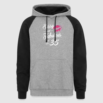 Sassy and Fabulous At 35 - Colorblock Hoodie