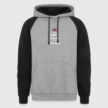 I CAN'T KEEP CALM I'M KOREAN - Colorblock Hoodie