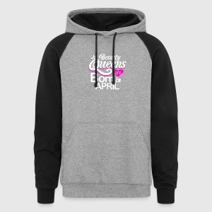 Beauty Queens Born in April - Colorblock Hoodie