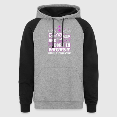 Real Women Are Born In August - Colorblock Hoodie