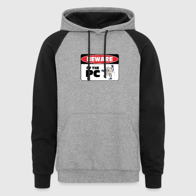 Beware of the PC - Colorblock Hoodie