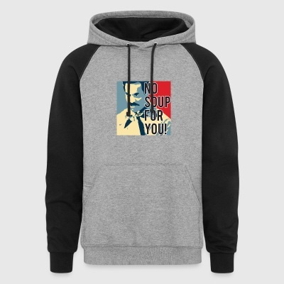 No Soup For You - Colorblock Hoodie