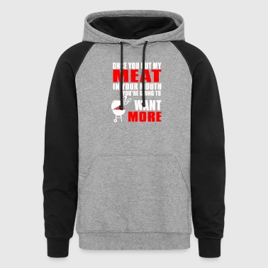 Chef Put my Meat in your Mouth - Colorblock Hoodie