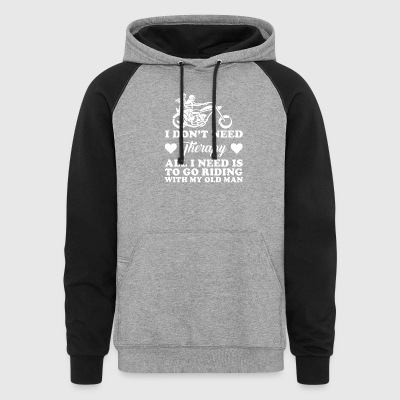 All I Need Is To Go Riding With My Old Man T Shirt - Colorblock Hoodie