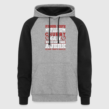 PROUD WIFE OF BEARDED CHUBBY GUY SHIRT - Colorblock Hoodie