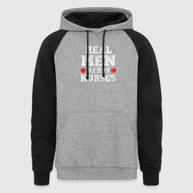 Real Men Marry Nurses - Colorblock Hoodie
