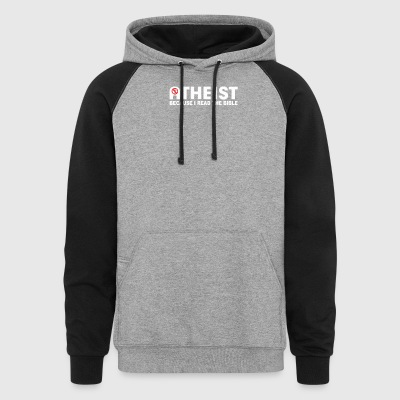 ATHEIST BIBLE LIES GOD SINNER AGNOSTIC HUMANIST AT - Colorblock Hoodie