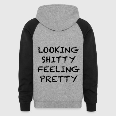 Looking shitty feeling pretty - Colorblock Hoodie