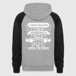 I Never Dreamed - Marrying A Perfect Freakin Wife - Colorblock Hoodie