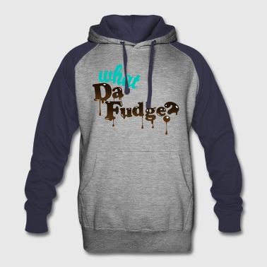 What Da Fudge? - Colorblock Hoodie
