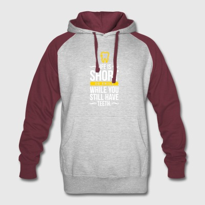 Life Is Short. Smile While You Have Teeth! - Colorblock Hoodie