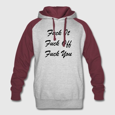 Fuck It Fuck Off Fuck You (Black) - Colorblock Hoodie