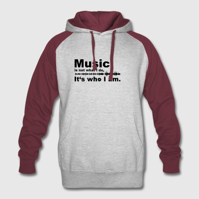 Music is not what i do - It's who I am. - Colorblock Hoodie