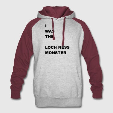 i WAS The Loch Ness Monster - Colorblock Hoodie