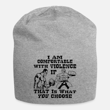 Us I Am Comfortable With Violence If That Is What You - Beanie