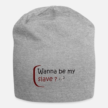 Slave Female Wanna be my slave? - Beanie