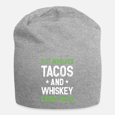 Count Royal IF IT INVOLVES TACOS AND WHISKEY COUNT ME IN FUNNY - Beanie